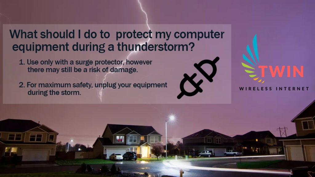 What should you do to protect your equipment during a thunderstorm? - Twin Wireless